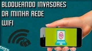 Bloquear invasores de wifi pelo android.
