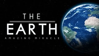 The Earth- Amazing Miracle – Powerful Reminder