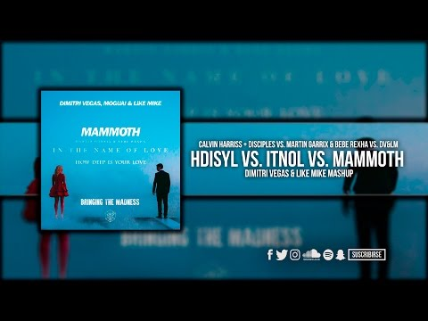 How Deep Is Your Love vs. In The Name Of Love vs. Mammoth (Dimitri Vegas & Like Mike Mashup)