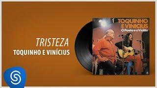 Toquinho E Vinicius Tristeza Álbum 34 O Poeta E O Violão 34 Áudio Oficial