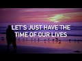 James Blunt - Time of Our Lives (with lyrics)