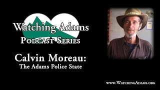 Watching Adams Podcast - Calvin Moreau: The Adams Police State