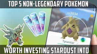 Top 5 Non Legendary Pokemon Worth The Stardust In Pokemon Go!