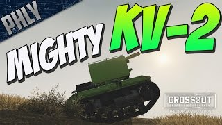 Crossout - KV-2 DERP TANK (Crossout Gameplay)