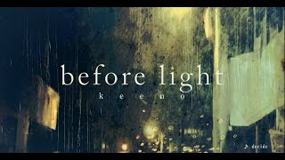 【keeno】 before light 【全曲クロスフェード】