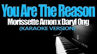 YOU ARE THE REASON - Daryl Ong x Morissette Amon (KARAOKE VERSION)