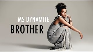 Watch Ms Dynamite Brother video