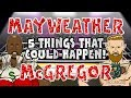 🥊MAYWEATHER vs McGREGOR🥊 5 THINGS THAT COULD HAPPEN! [Preview Build-Up Press Conference Highlights] MP3