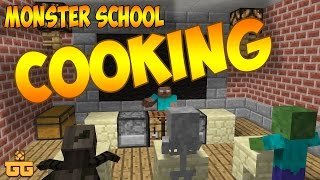 Monster School - Cooking [MineCraft Animation]