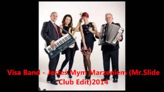 Visa Band - Jesteś Mym Marzeniem (Mr.Slide Club Edit)2014