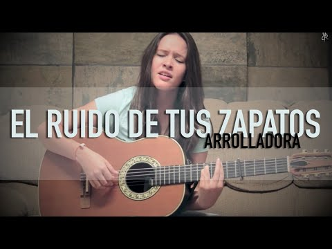 El ruido de tus zapatos / @Arrolladora / @EspinozaOficial / COVER @GrissRom