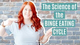 The Science of the Binge Eating Cycle | How Can I Break the Cycle of Binge Eating?