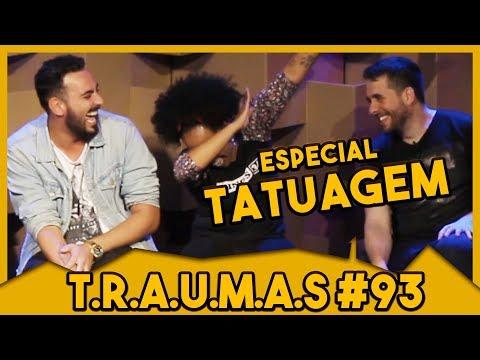 T.R.A.U.M.A.S. #93 - ESPECIAL: TATUAGEM (COM JULIANA DO THE NOITE) Vídeos de zueiras e brincadeiras: zuera, video clips, brincadeiras, pegadinhas, lançamentos, vídeos, sustos
