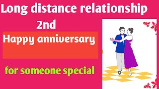 Happy 2nd Anniversary ( Long distance relationship) Anniversary wishes