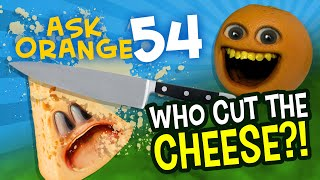 Annoying Orange - Ask Orange #54: Who Cut the Cheese?!