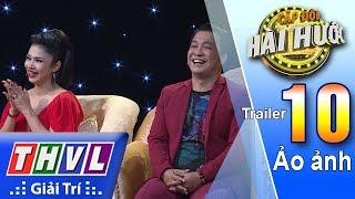THVL | Cặp đôi hài hước Mùa 2 – Tập 10: Ảo ảnh - Trailer