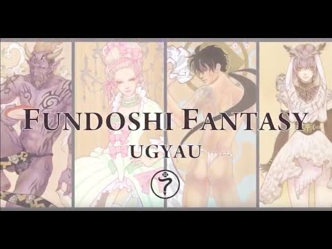 Illustrator UGYAU -【 FUNDOSHI FANTASY 】 PV