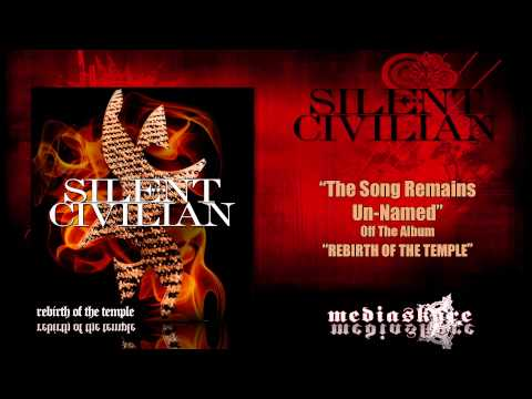 Silent Civilian - Song Remains Un-named