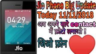Jio Phone Big Update Today 11/11/18 |अब अपने सभी Contact में  Photo लगाओ |