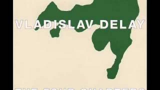 Vladislav Delay-The First Quarter