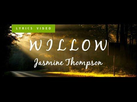 Jasmine Thompson - Willow [Lyrics Video]