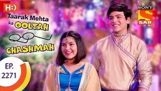 Taarak Mehta Ka Ooltah Chashmah - तारक मेहता - Ep 2271 - 17th August, 2017