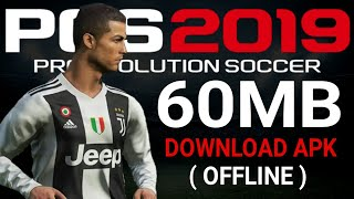 Download Pes 2019 Mobile Lite 60 MB Android Offline Patch 2011 | New Update Transfer Eropa 2018/19
