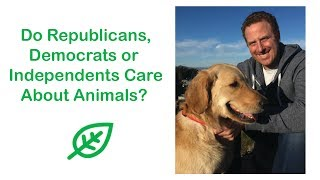 Who Cares More About Animals? Republicans? Democrats or Independents?