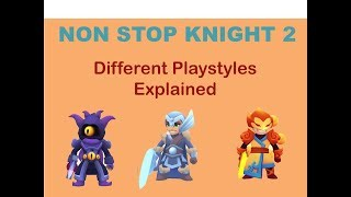 Nonstop Knight 2 | Different Playstyles (Recommended Builds)