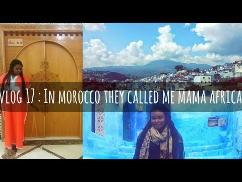 Vlog #17 In Morocco, They Call Me Mama Africa