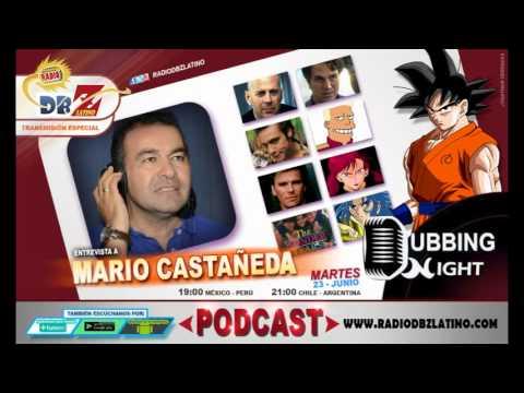 Mario Castañeda I - Dubbing Night - Radio DBZ Latino