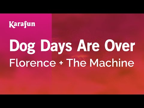 Karaoke Dog Days Are Over - Florence + The Machine *