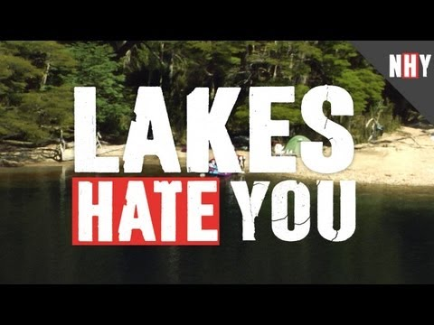 LAKES HATE YOU