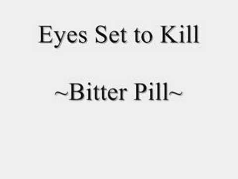 Eyes Set To Kill - Bitter Pill