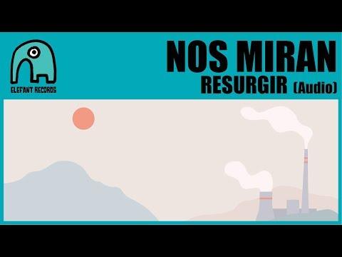 NOS MIRAN - Resurgir [Audio]