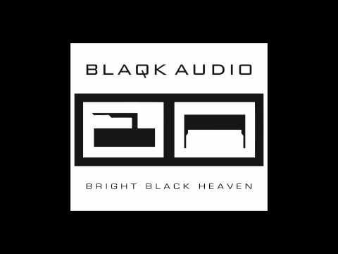 Blaqk Audio - Bon Voyeurs