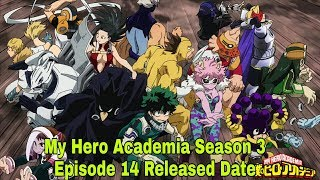 My Hero Academia Season 3 Episode 14 New Release Date and Spoilers