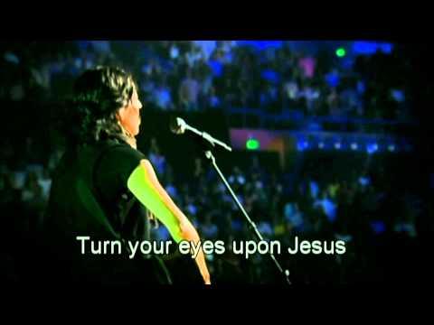 Hillsongs - Turn Your Eyes Upon Jesus
