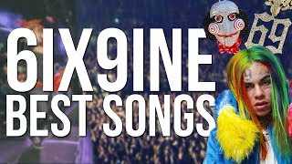 TOP 10 6IX9INE BEST SONGS!