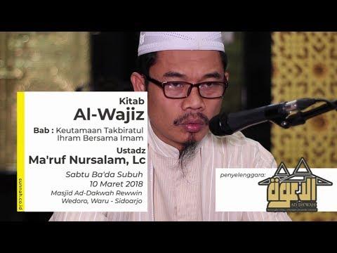 Kitab Al-Wajiz : Keutamaan Takbiratul Ihram Bersama Imam - Ustadz Ma'ruf Nursalam, Lc