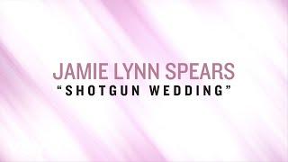 Jamie Lynn Spears Shotgun Wedding