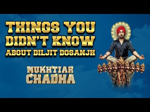 Things You Didn't Know | Diljit Dosanjh |  Mukhtiar Chadha