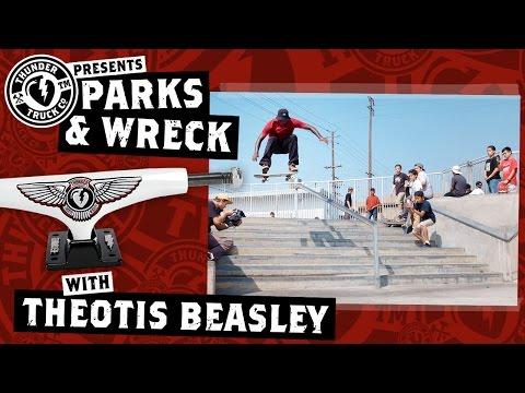 Theotis Beasley : Thunder Trucks Parks & Wreck