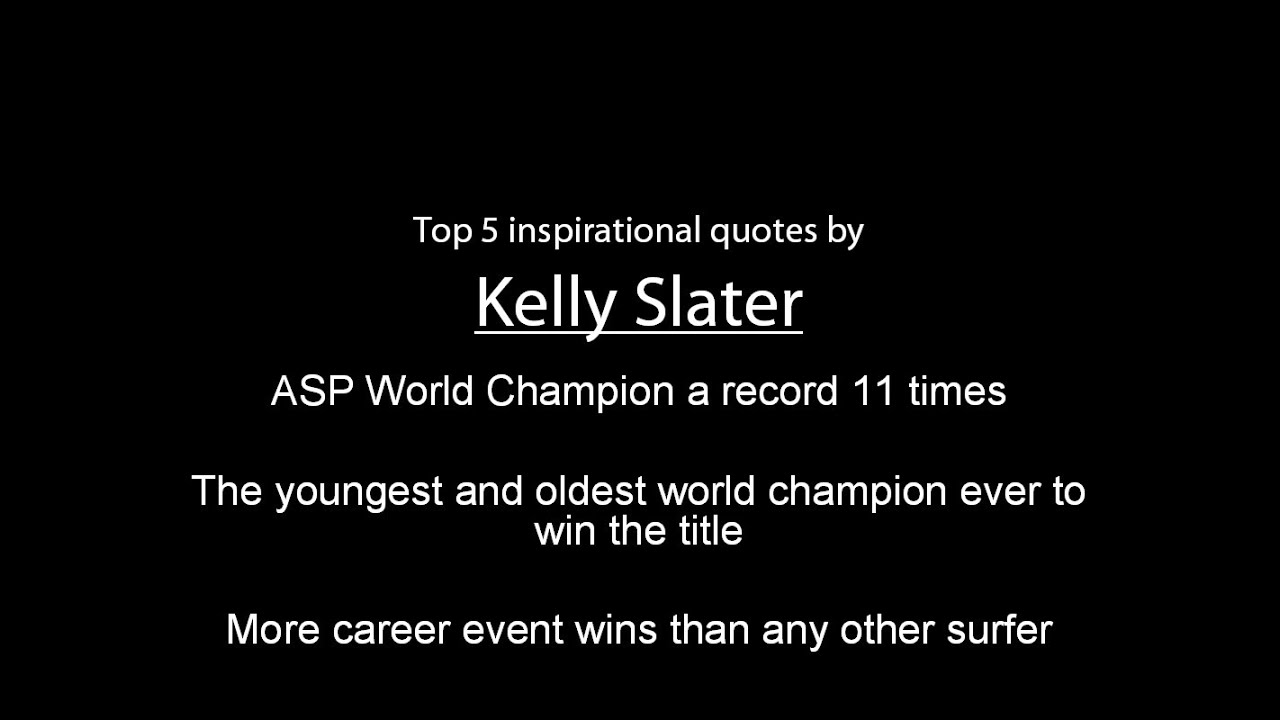 kelly slater top 5 inspirational quotes youtube