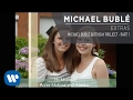 Michael Bublé Birthday Project - Part 1 [Extra]