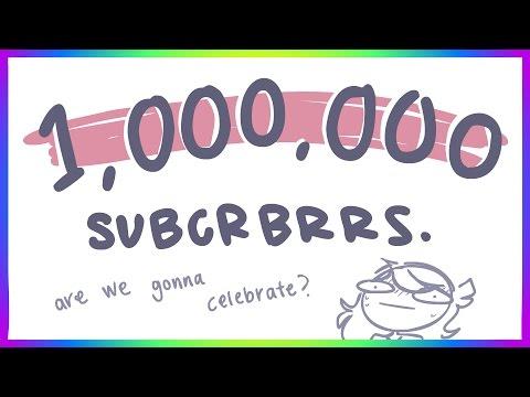 hhhhhhh 1 MILLION- how we're gonna celebrate