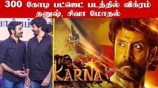 Vikram in 300 Croses Budget Movie – Dhanush Clash With Sivakarthikeyan