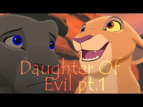 Daughter Of Evil ♥ Lion King Crossover ♣ (Story Of Evil Chapter 1)
