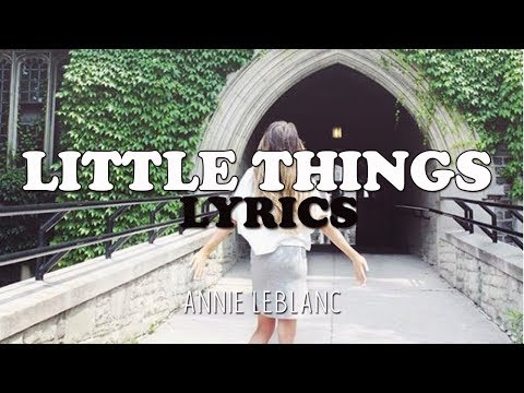 Little Things - Annie LeBlanc LYRIC VIDEO!