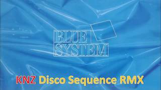 Blue System My Bed Is Too Big KNZ Disco Sequence RMX